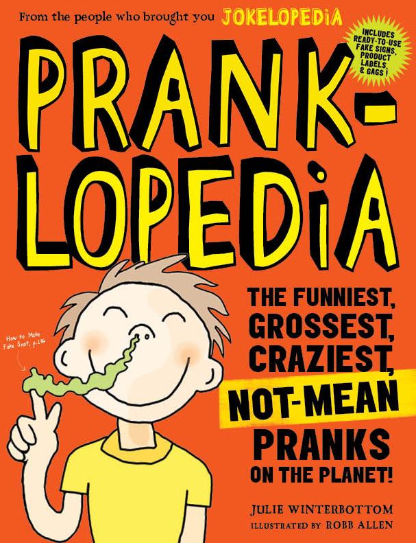 PRANKLOPEDIA - A VERY FUNNY BOOK OF PRANKS