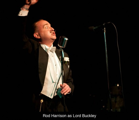 Rod Harrison as Lord Buckley