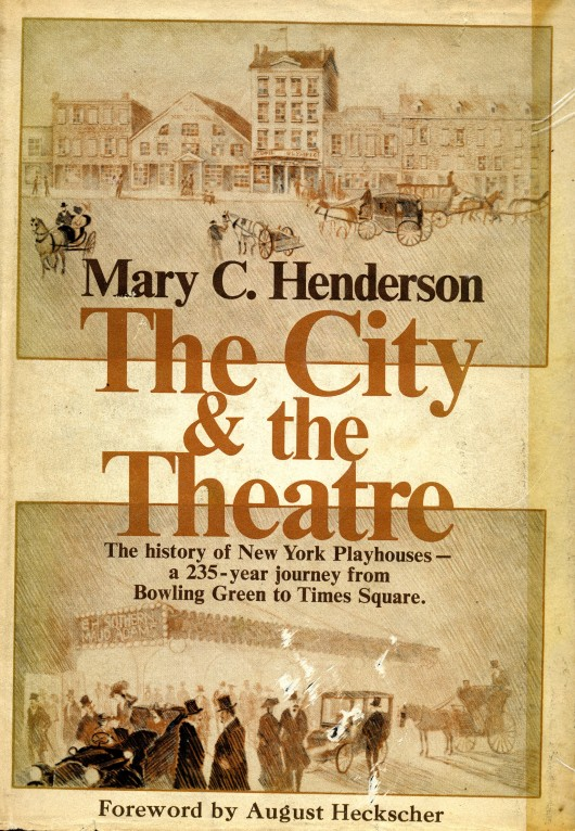 The City & The Theatre by Mary C Henderson