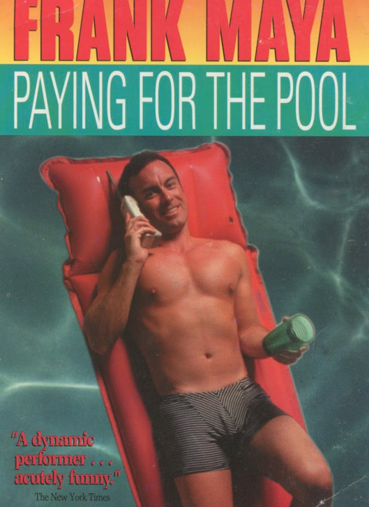 Frank Maya - Paying for the Pool 1993